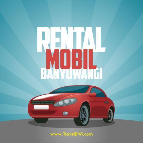Rental Mobil Banyuwangi Kota